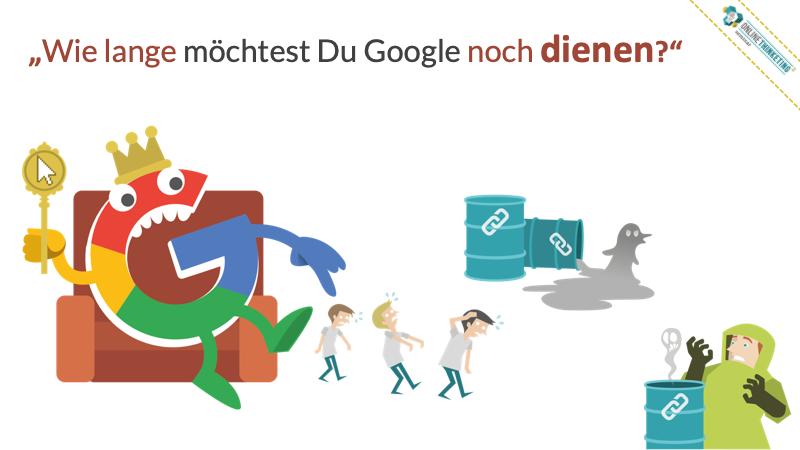 Wie lange möchtest Du Google noch dienen?