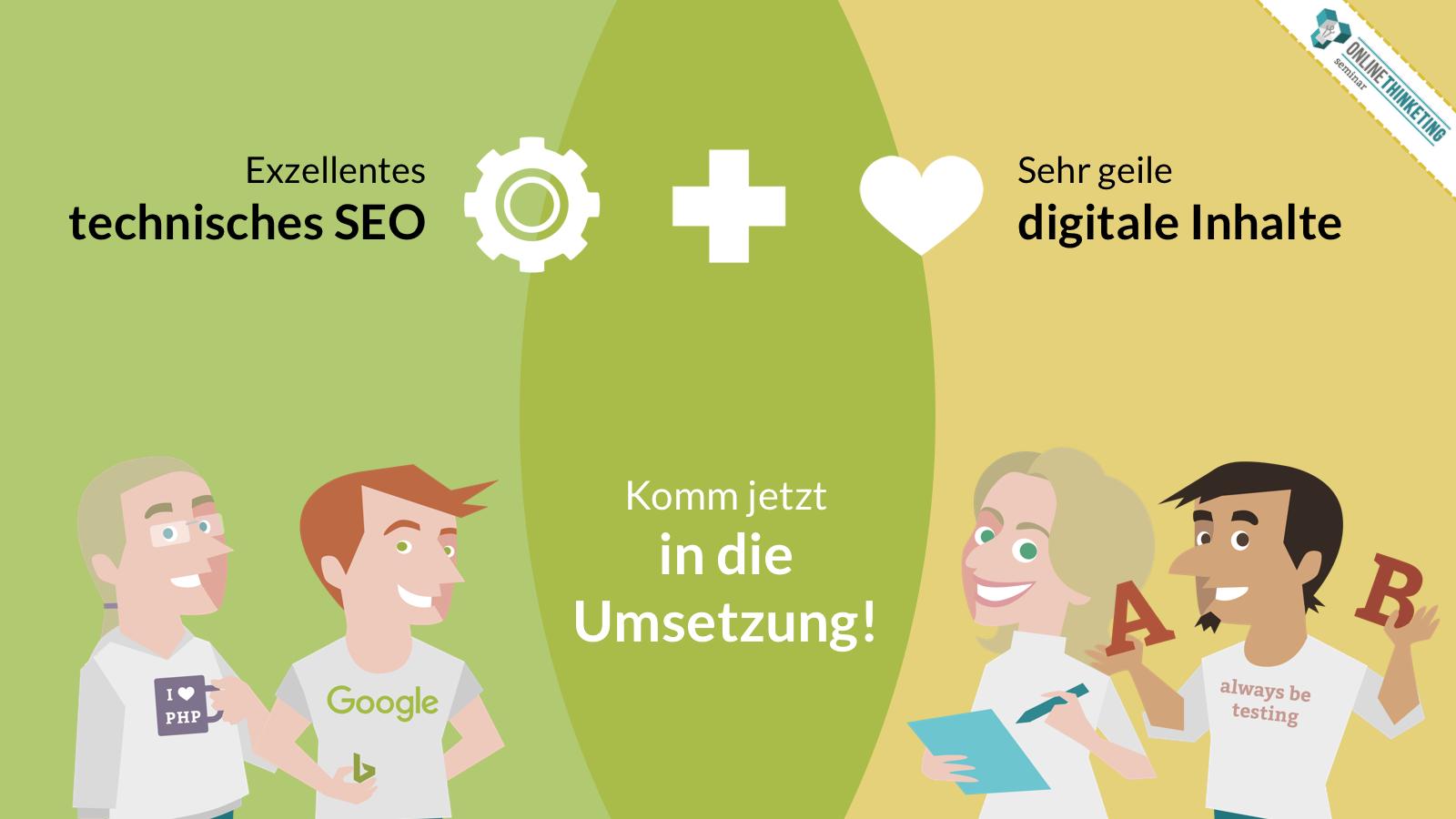 Erfahre im Onlinethinketing Online Marketing Seminar, wie Du das beste Wissen aus exzellentem technischen SEO und smarten digitalen Inhalten kombinierst.